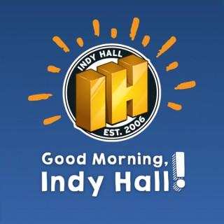 Good Morning, Indy Hall!