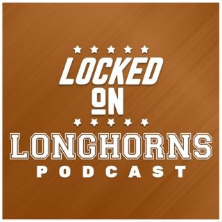 Locked On Longhorns - Daily Podcast On Texas Longhorns Football & Basketball