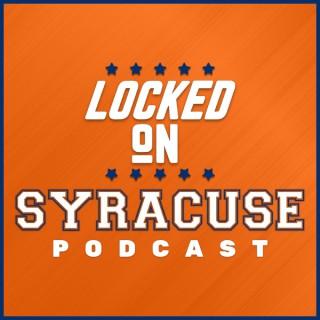 Locked On Syracuse - Daily Podcast On Syracuse Orange Football & Basketball