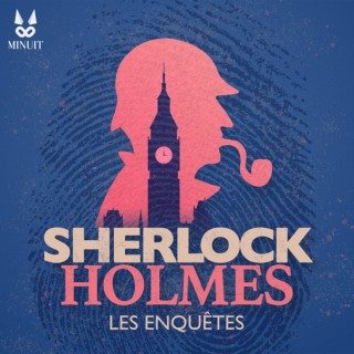 SHERLOCK HOLMES • Les enquêtes