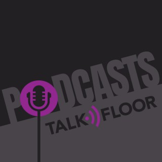 TalkFloor Podcasts