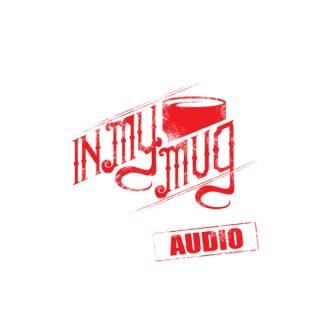 In My Mug Audio