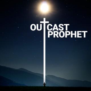 Outcast Prophet Podcast