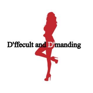 D'ffecult and D'manding: Your Dark Side Mistress