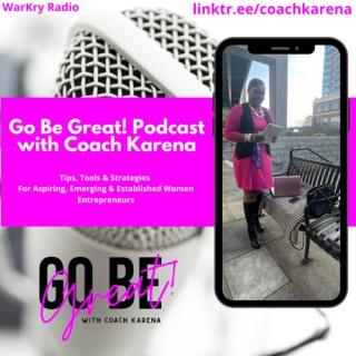 WarKry Radio - Go Be Great with Coach Karena