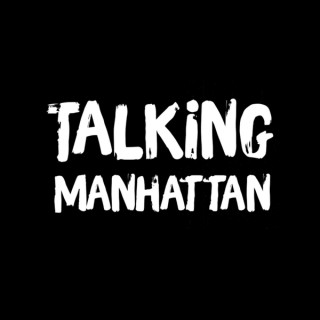 Talking Manhattan