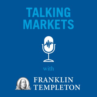 Talking Markets with Franklin Templeton Investments