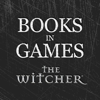 Books in Games: Witcher Series