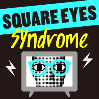 Square Eyes Syndrome