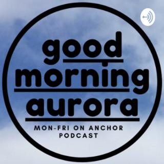 Good Morning Aurora