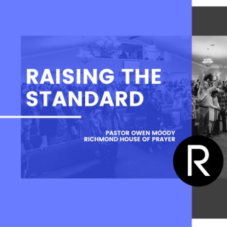 Raising the Standard with Pastor Owen Moody
