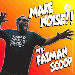 Make Noise with Fatman Scoop