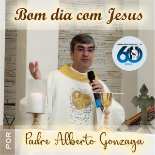 Bom dia com Jesus, por Pe. Alberto Gonzaga