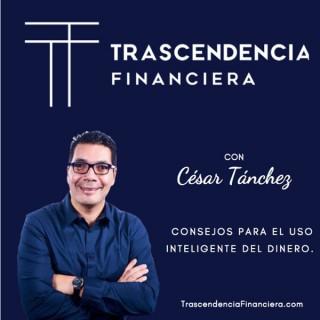 Trascendencia Financiera con César Tánchez