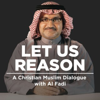 New Podcast Let Us Reason - A Christian/Muslim Dialogue