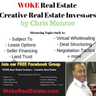 WOKE Real Estate Show by Chris Monroe