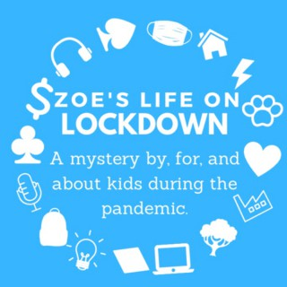 Zoe's Life on Lockdown