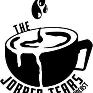 The Jobber Tears Podcast