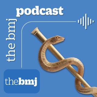 The BMJ Podcast