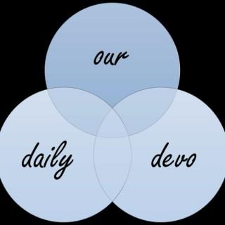 Our Daily Devo