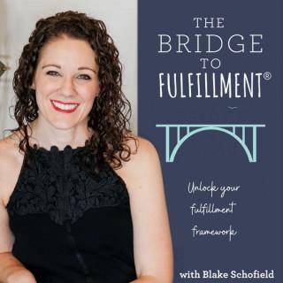 The Bridge to Fulfillment