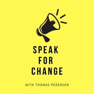 Speak For Change With Thomas Sage Pedersen