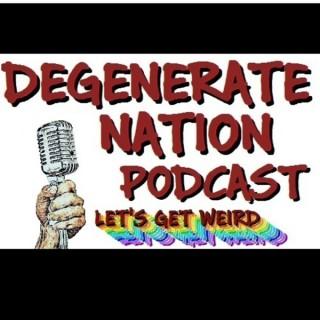 Degenerate Nation Podcast
