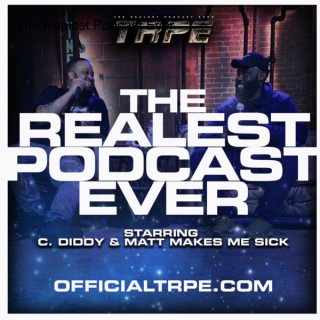 The Realest Podcast Ever