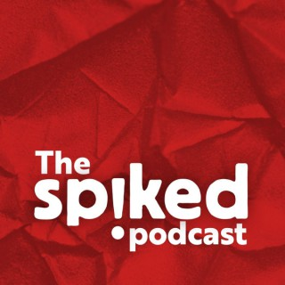 The spiked podcast