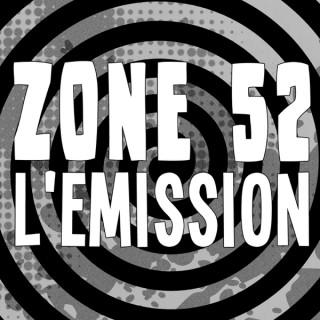 Zone 52 l'Emission