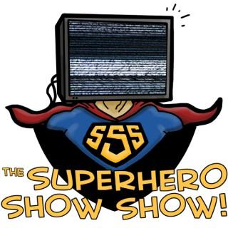 The Superhero Show Show