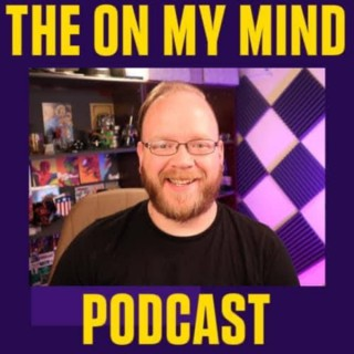 The On My Mind Podcast with RemyKeene