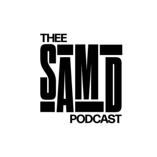 Thee Sam D Podcast
