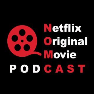 The NOMCAST - Netflix Original Movie Podcast