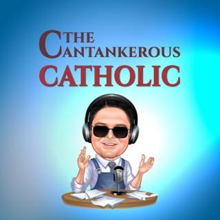 The Cantankerous Catholic