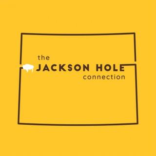 The Jackson Hole Connection