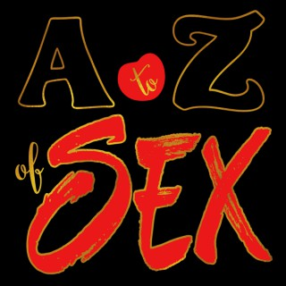 The A to Z of Sex