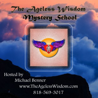 The Ageless Wisdom Mystery School with Michael Benner