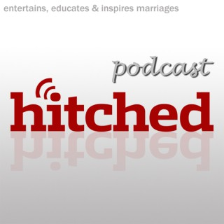 The Hitched Podcast: Perfecting Your Marriage