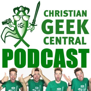 The Christian Geek Central Podcast