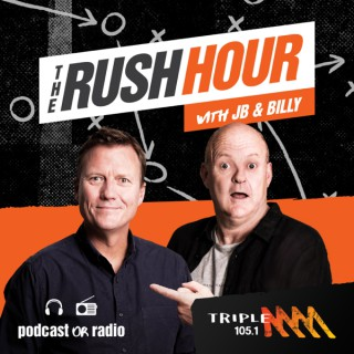 The Rush Hour Melbourne Catch Up - 105.1 Triple M Melbourne - James Brayshaw and Billy Brownless