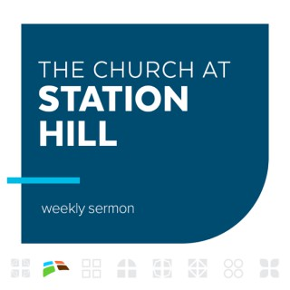 The Church at Station Hill Podcast