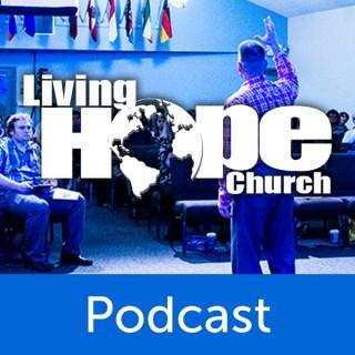 Living Hope Church Podcast