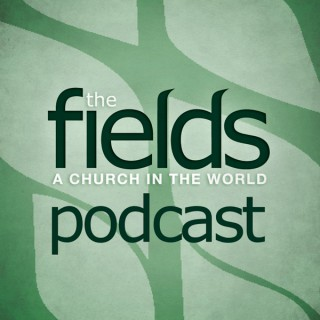 The Fields Church Podcast