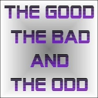 The Good The Bad And The Odd