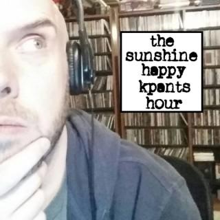 The Sunshine Happy Kpants Hour