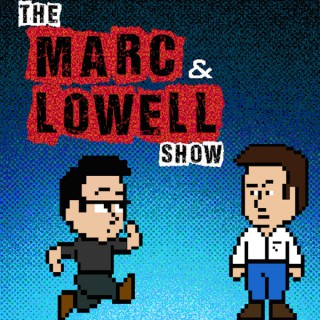The Marc and Lowell Show