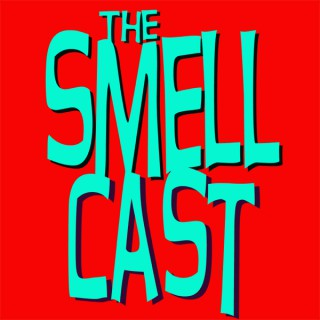 The Smellcast