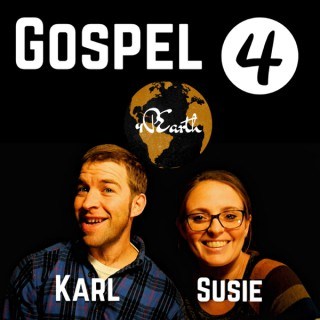 The Gospel for Planet Earth w/ Karl and Susie Gessler