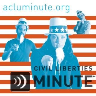The Civil Liberties Minute
